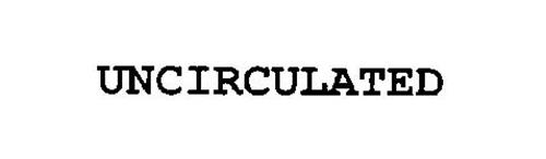 UNCIRCULATED