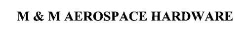 M & M AEROSPACE HARDWARE