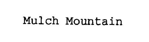 MULCH MOUNTAIN