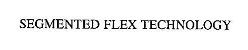 SEGMENTED FLEX TECHNOLOGY