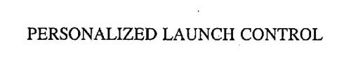 PERSONALIZED LAUNCH CONTROL