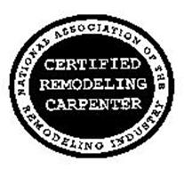 CERTIFIED REMODELING CARPENTER NATIONAL ASSOCIATION OF THE REMODELING INDUSTRY