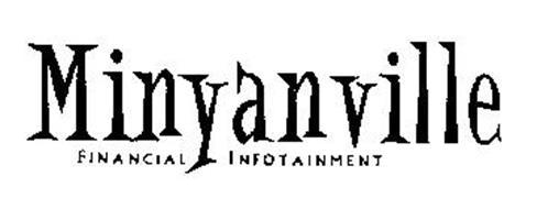 MINYANVILLE FINANCIAL INFOTAINMENT