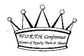W.O.R.T.H. CONFERENCE WOMEN OF ROYALTY TRUTH & HONOR