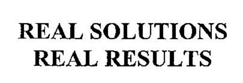 REAL SOLUTIONS REAL RESULTS
