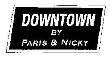 DOWNTOWN BY PARIS & NICKY