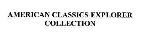 AMERICAN CLASSICS EXPLORER COLLECTION