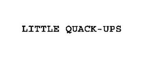 LITTLE QUACK-UPS