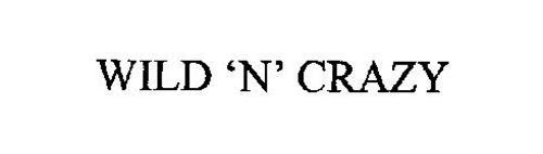 WILD 'N' CRAZY