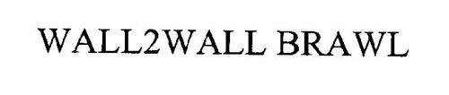 WALL2WALL BRAWL