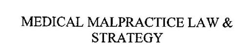MEDICAL MALPRACTICE LAW & STRATEGY
