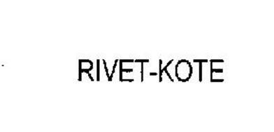 RIVET- KOTE