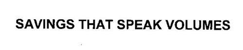 SAVINGS THAT SPEAK VOLUMES