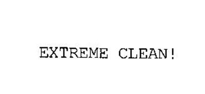 EXTREME CLEAN!