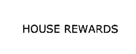 HOUSE REWARDS