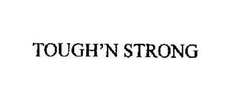 TOUGH'N STRONG