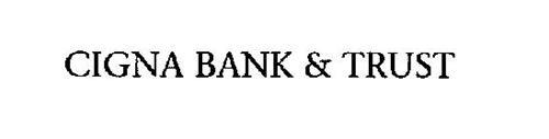 CIGNA BANK & TRUST