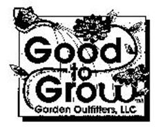 GOOD TO GROW GARDEN OUTFITTERS,LLC