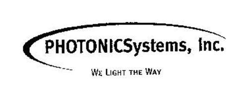 PHOTONICSYSTEMS, INC. WE LIGHT THE WAY