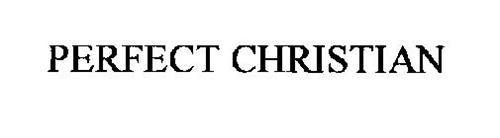PERFECT CHRISTIAN