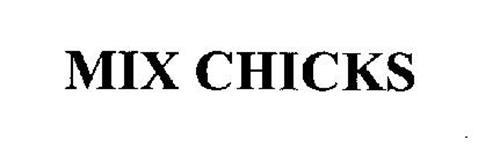 MIX CHICKS
