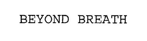 BEYOND BREATH