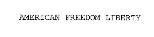 AMERICAN FREEDOM LIBERTY
