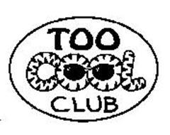 TOO COOL CLUB