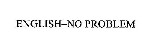 ENGLISH-NO PROBLEM