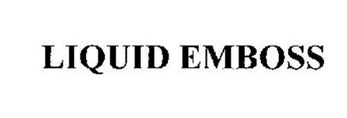 LIQUID EMBOSS