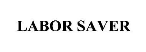 LABOR SAVER