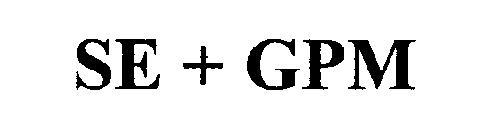 SE + GPM