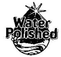 WATER POLISHED