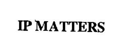 IP MATTERS