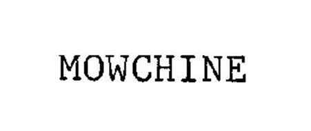 MOWCHINE