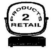 PRODUCTS 2 RETAIL