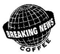 BREAKING NEWS COFFEE