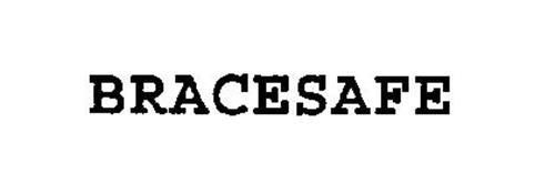 BRACESAFE