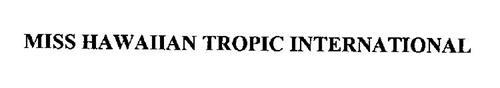 MISS HAWAIIAN TROPIC INTERNATIONAL