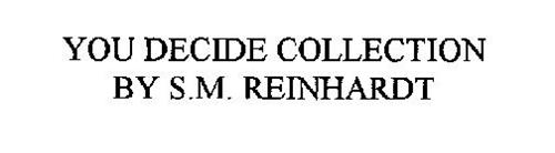 YOU DECIDE COLLECTION BY S.M. REINHARDT