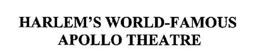 HARLEM'S WORLD-FAMOUS APOLLO THEATRE