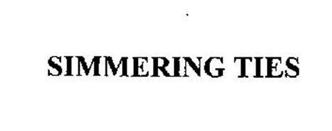 SIMMERING TIES