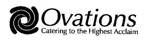OVATIONS CATERING TO THE HIGHEST ACCLAIM