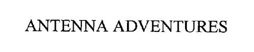 ANTENNA ADVENTURES