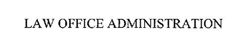 LAW OFFICE ADMINISTRATION