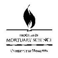 PROGRAM OF MORTUARY SCIENCE UNIVERSITY OF MINNESOTA