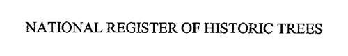 NATIONAL REGISTER OF HISTORIC TREES