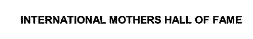 INTERNATIONAL MOTHERS HALL OF FAME