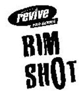 RIM SHOT REVIVE PRO SERIES