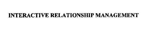 INTERACTIVE RELATIONSHIP MANAGEMENT